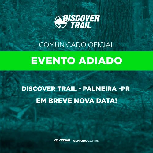EVENTO ADIADO! Discover Trail - Palmeira